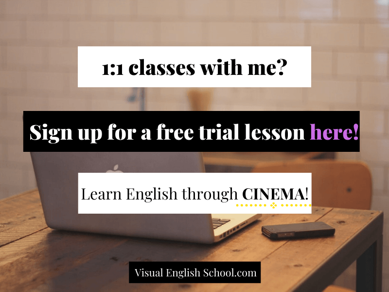 One-to-one lessons with me? Sign up for a free trial lesson. Short Movie Nights together.