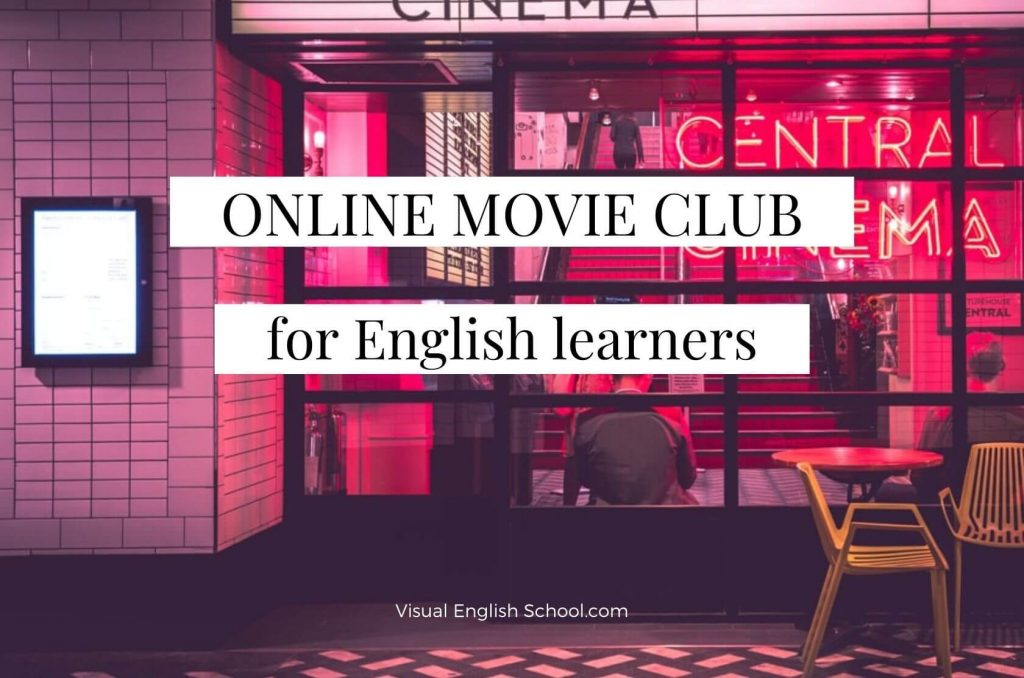 Here you can sign up for an online movie club for English learners.