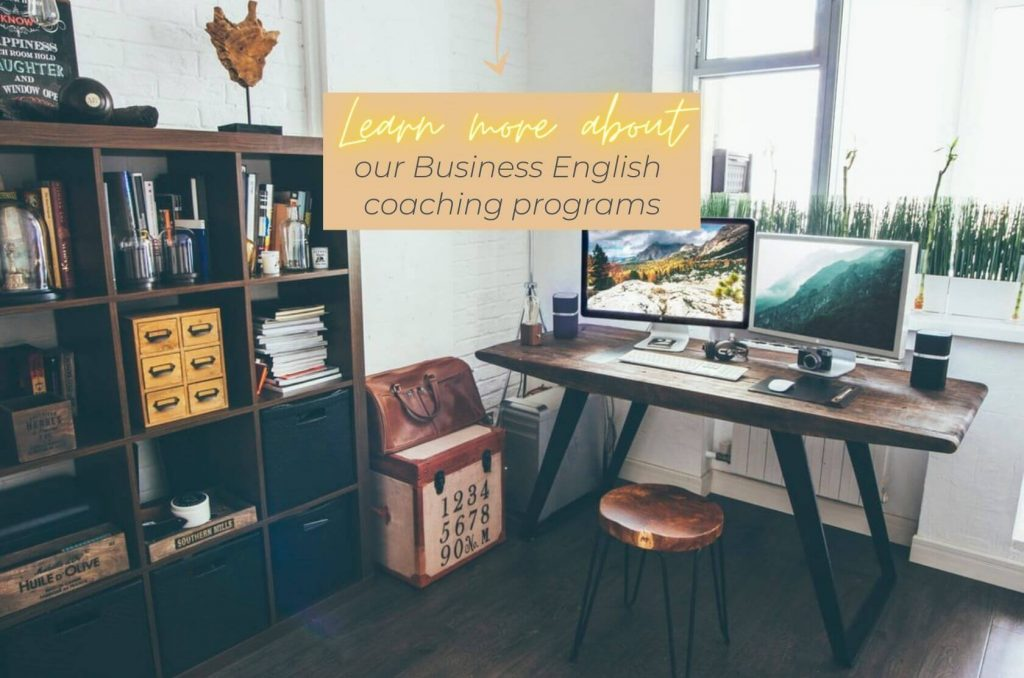 Here you can learn more about our business English coaching programs.