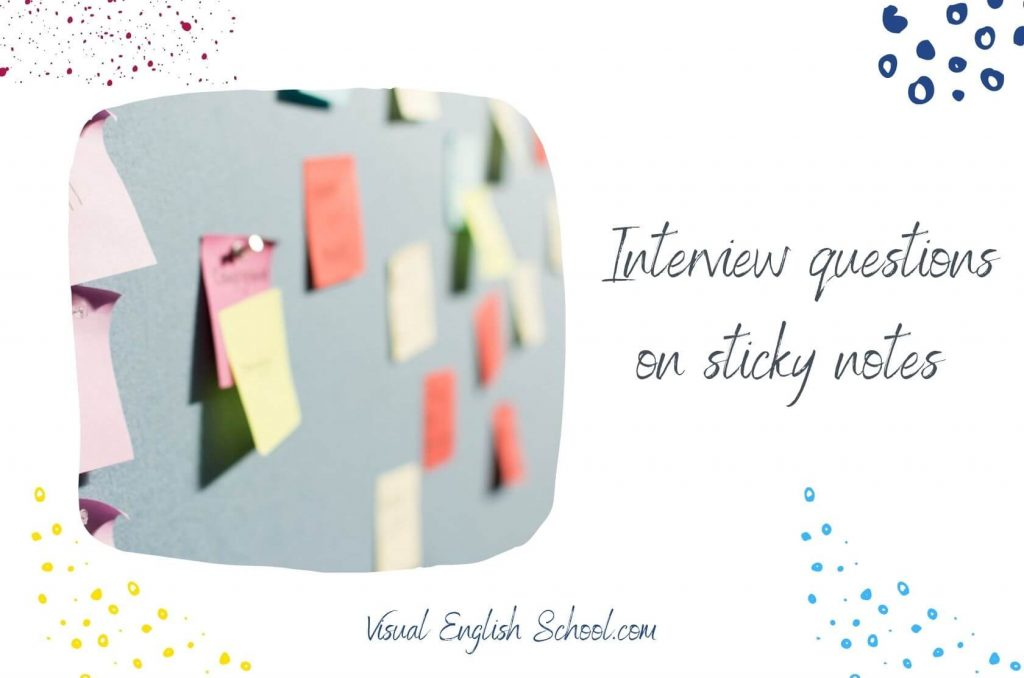 Write down the job interview questions on sticky notes.